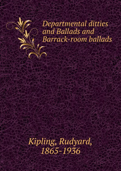Джозеф Редьярд Киплинг Departmental ditties and Ballads and Barrack-room ballads