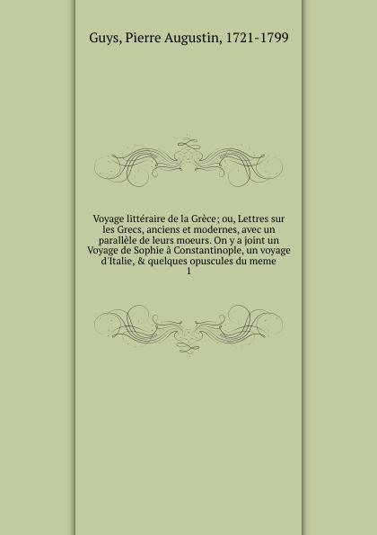 Pierre Augustin Guys Voyage litteraire de la Grece jean de la fontaine lettres a sa femme sur un voyage de paris en limousin