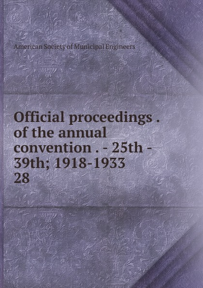 Official proceedings of the annual convention - 25th 39th