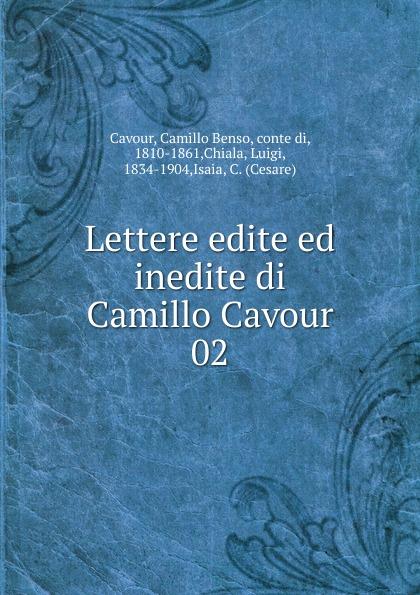 Camillo Benso Cavour Lettere edite ed inedite di Camillo Cavour giuseppe boero lettere edite ed inedite del padre daniello bartoli e di uomini illustri scritte al medesimo italian edition