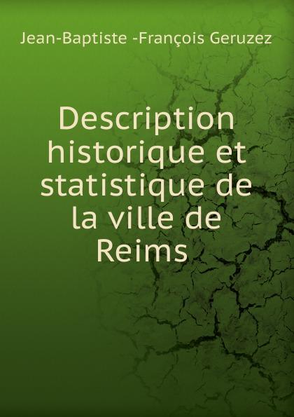 Jean-Baptiste François Geruzez Description historique et statistique de la ville de Reims jean phillipe graffenauer topographie physique et medicale de la ville de strasbourg