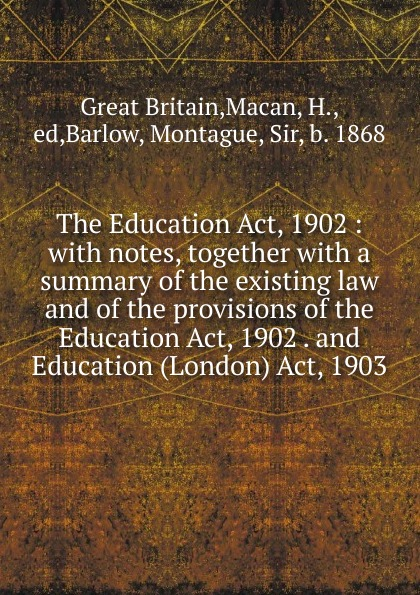 Great Britain The Education Act, 1902 great britain board of education great britain dept of education education dept examination papers for science schools and classes