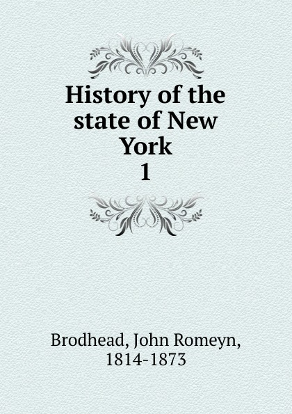 John Romeyn Brodhead History of the state New York