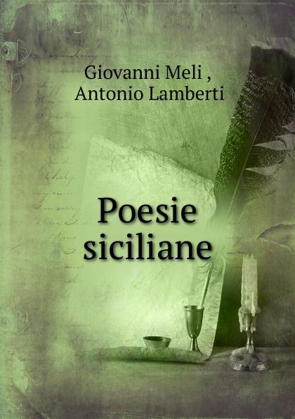 Giovanni Meli Poesie siciliane meli giovanni poesi siciliane italian edition