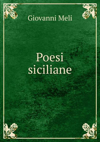 Giovanni Meli Poesi siciliane meli giovanni poesi siciliane italian edition