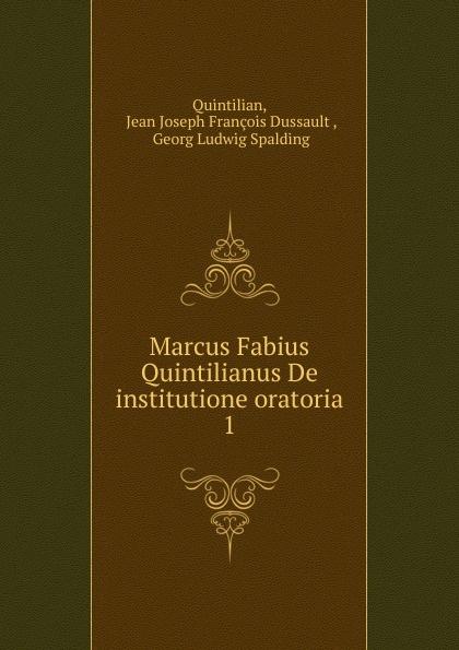 Jean Joseph François Dussault Quintilian Marcus Fabius Quintilianus De institutione oratoria marco fabio quintiliano quintilian m f quintilianus