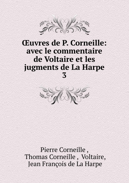 Pierre Corneille Oeuvres de P. Corneille p corneille oevures 10
