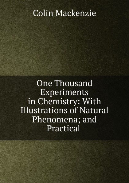 One Thousand Experiments in Chemistry
