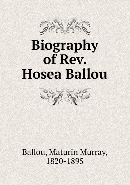 Maturin Murray Ballou Biography of Rev. Hosea Ballou стоимость