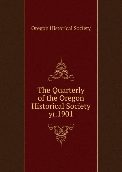 The Quarterly of the Oregon Historical Society. yr.1901 цена