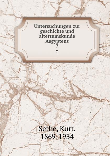 Kurt Sethe Untersuchungen zur geschichte und altertumskunde Aegyptens. 7 arthur stein untersuchungen zur geschichte und verwaltung aegyptens unter roemischer herrschaft classic reprint