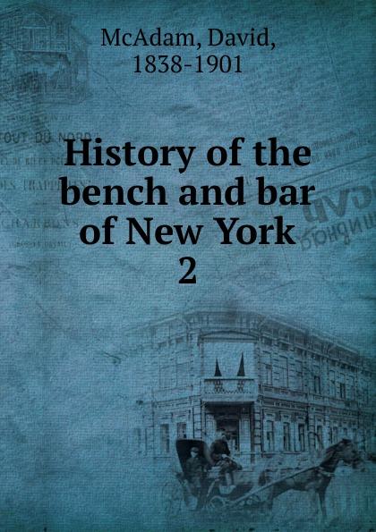 где купить David McAdam History of the bench and bar of New York. 2 по лучшей цене