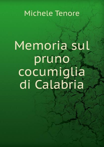 Memoria sul pruno cocumiglia di Calabria Редкие, забытые и малоизвестные книги, изданные с петровских времен...