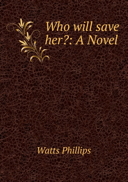 Who will save her.: A Novel