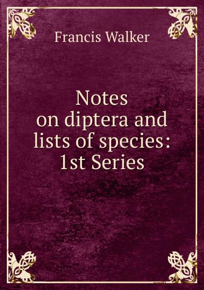 Notes on diptera and lists of species:  1st Series Редкие, забытые и малоизвестные книги, изданные с петровских времен...