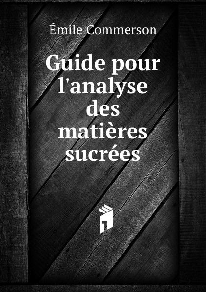 Guide pour l.analyse des matieres sucrees