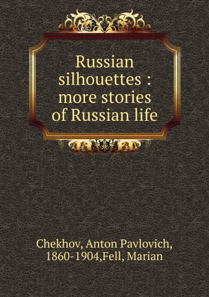 Russian silhouettes : more stories of Russian life