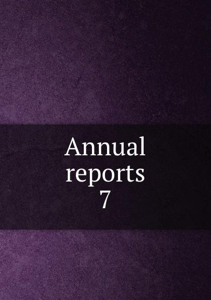 Annual reports.  7 Эта книга — репринт оригинального издания...