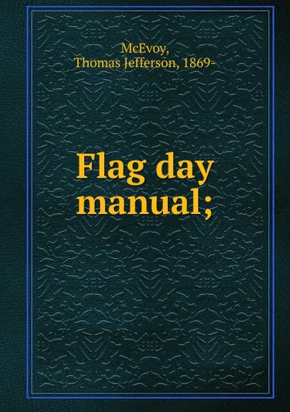 Thomas Jefferson McEvoy Flag day manual; недорого