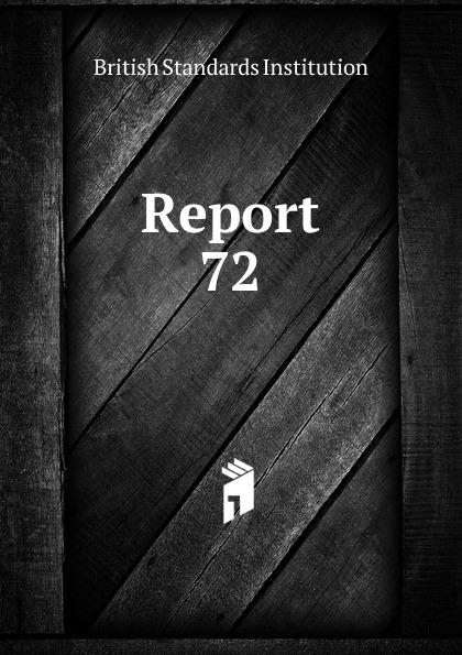 British Standards Institution Report. 72