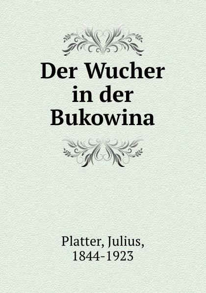 """Der Wucher in der Bukowina Эта книга — репринт оригинального издания (издательство""""Jena 1878..."""