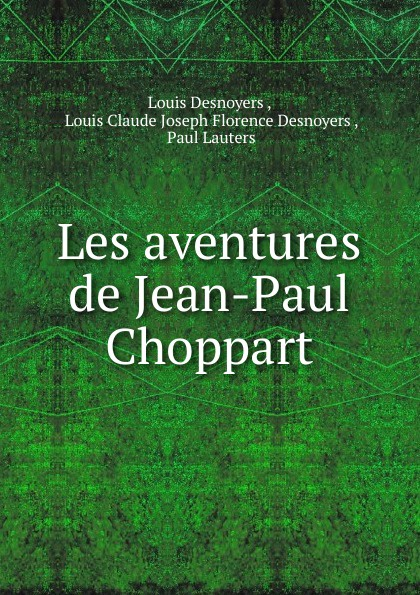 Фото - Louis Desnoyers Les aventures de Jean-Paul Choppart jean paul gaultier le male