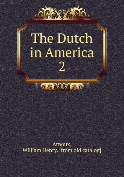 The Dutch in America.  2 Редкие, забытые и малоизвестные книги, изданные с петровских времен...