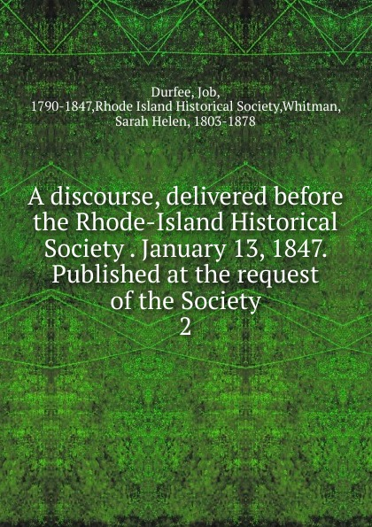 A discourse, delivered before the Rhode-Island Historical Society .  January 13, 1847.  Published at the request of the Society.  2 Редкие, забытые и малоизвестные книги, изданные с петровских времен...