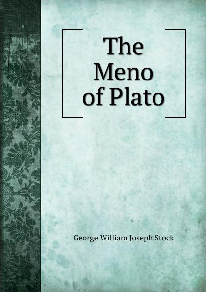 George William Joseph Stock The Meno of Plato plato meno