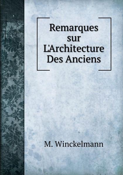 лучшая цена M. Winckelmann Remarques sur L.Architecture Des Anciens