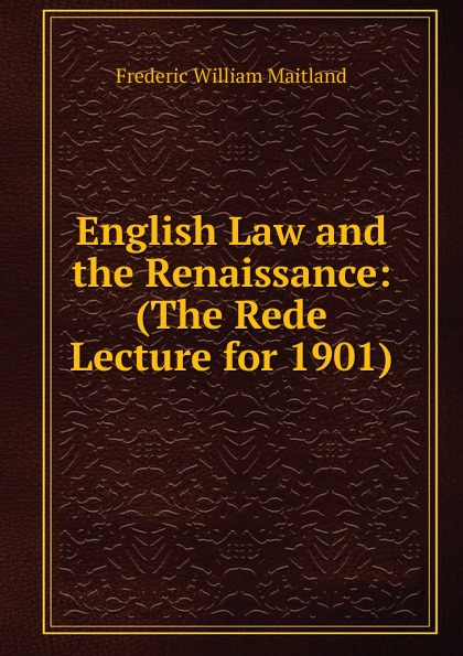 цены на Maitland Frederic William English Law and the Renaissance: (The Rede Lecture for 1901)  в интернет-магазинах
