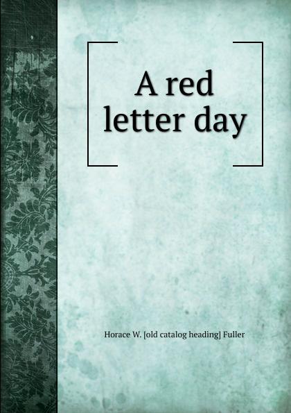 Horace W. [old catalog heading] Fuller A red letter day catalog fuller transmission