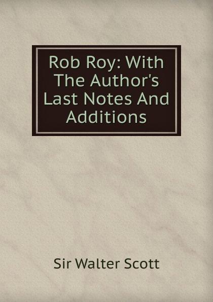 где купить Walter Scott Rob Roy: With The Author.s Last Notes And Additions по лучшей цене