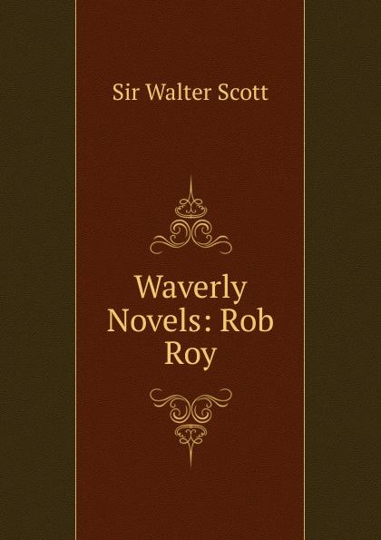 где купить Walter Scott Waverly Novels: Rob Roy по лучшей цене