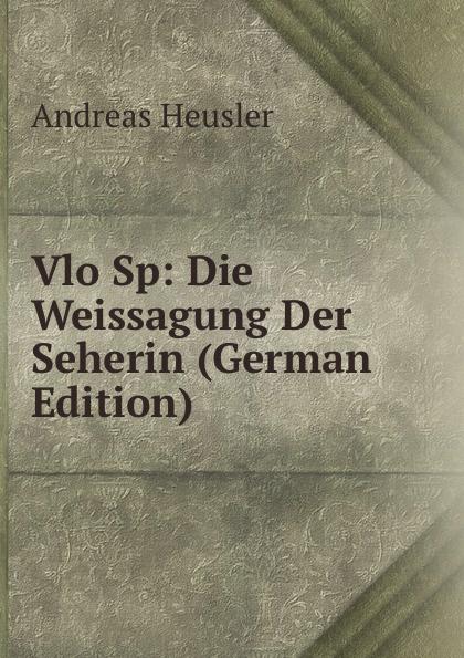 Vlo Sp:  Die Weissagung Der Seherin (German Edition) Эта книга — репринт оригинального издания, созданный на основе...