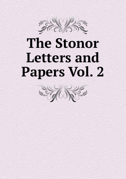 The Stonor Letters and Papers Vol. 2