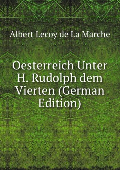 M. l'abbé Trochon Oesterreich Unter H. Rudolph dem Vierten (German Edition)