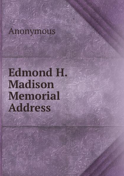M. l'abbé Trochon Edmond H. Madison Memorial Address