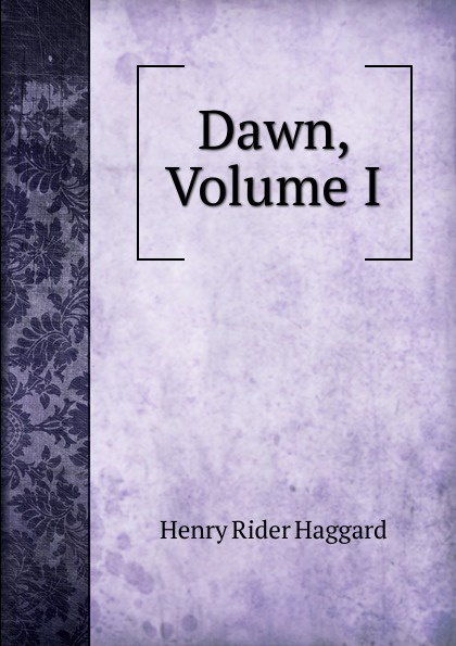 цена Haggard H. Rider Dawn, Volume I онлайн в 2017 году