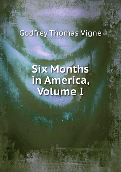 Six Months in America, Volume I