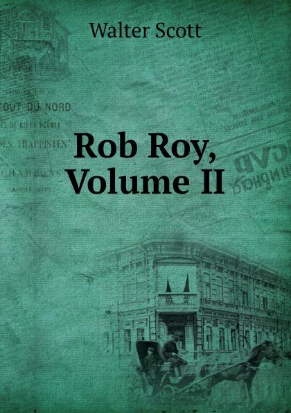где купить Scott Walter Rob Roy, Volume II по лучшей цене