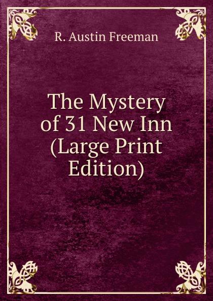 R. Austin Freeman The Mystery of 31 New Inn (Large Print Edition) r austin freeman punane pöidlajälg