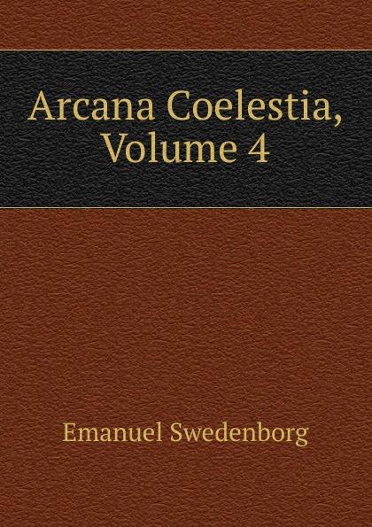 лучшая цена Swedenborg Emanuel Arcana Coelestia, Volume 4