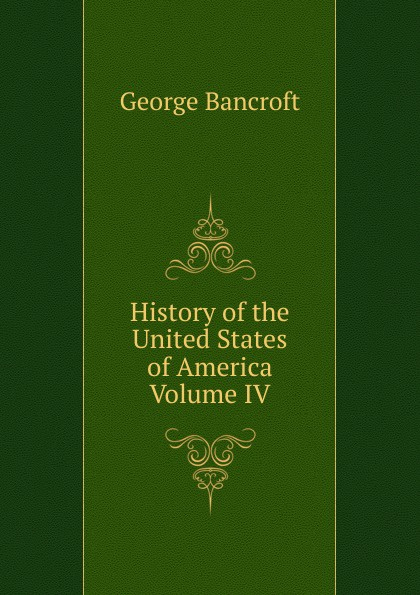 History of the United States of America Volume IV