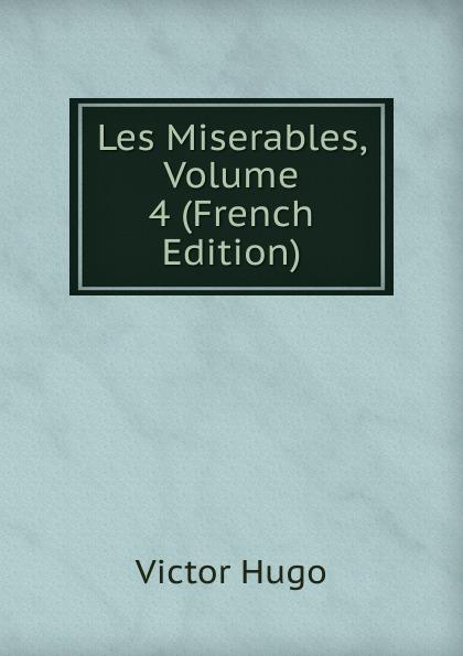 H. C. O. Huss Les Miserables, Volume 4 (French Edition) h c o huss les miserables tome 1