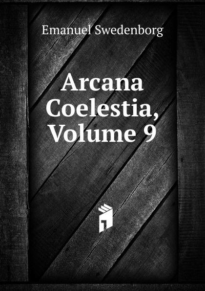лучшая цена Swedenborg Emanuel Arcana Coelestia, Volume 9