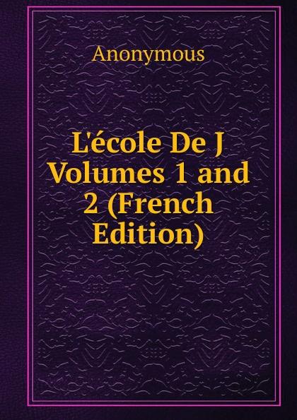 M. l'abbé Trochon L.ecole De J Volumes 1 and 2 (French Edition)