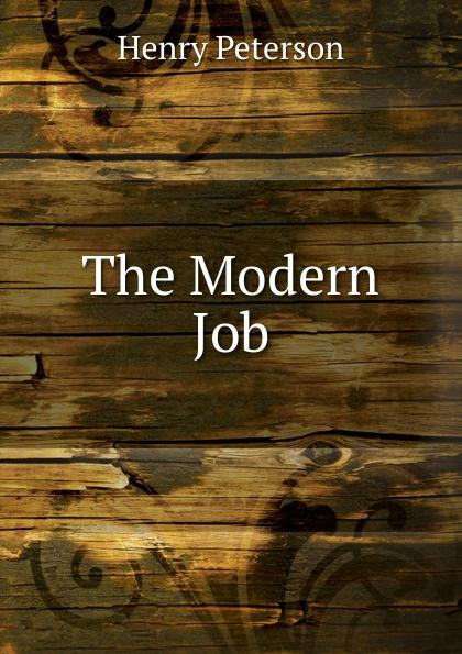 Henry Peterson The Modern Job henry peterson the modern job