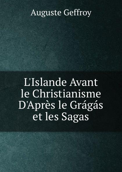 L.Islande Avant le Christianisme D.Apres le Gragas et les Sagas