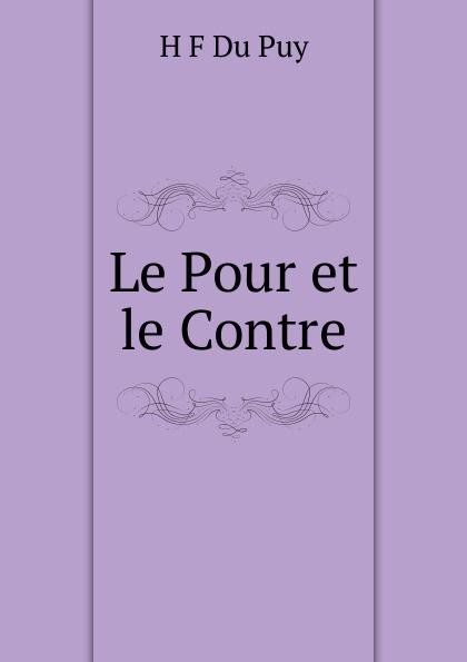 H F Du Puy Le Pour et le Contre le f